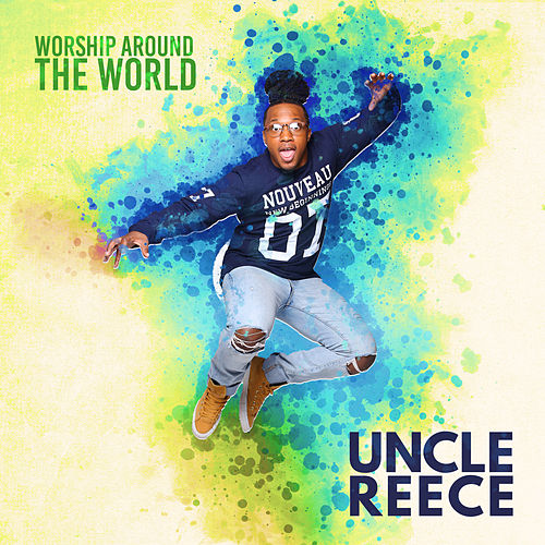 Worship Around the World by Uncle Reece