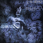 One Thing by Pulse Legion