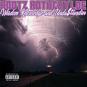 Wisdom Knowledge & Understandin by Bootz Rothchylde