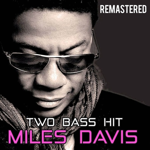 Two Bass Hit by Miles Davis