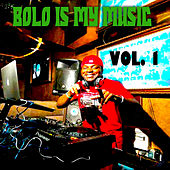 Bolo Is My Music, Vol. 1 von Various Artists