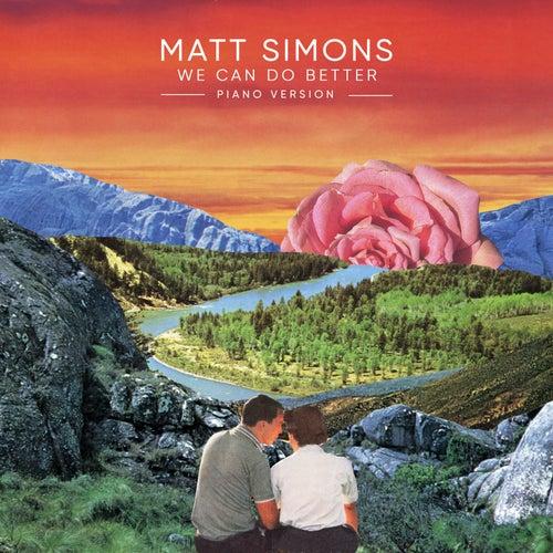 We Can Do Better (Piano Version) de Matt Simons