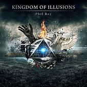 Kingdom of Illusions de Phil Rey