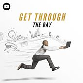Get Through the Day by Various Artists
