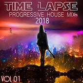 Time Lapse - Progressive House Mix 2018, Vol. 01 (Compiled and Mixed by Deep Dreamer) von Various Artists
