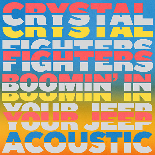 Boomin' In Your Jeep (Acoustic) de Crystal Fighters
