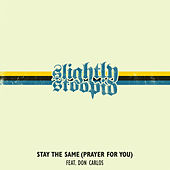Stay the Same (Prayer for You) de Slightly Stoopid