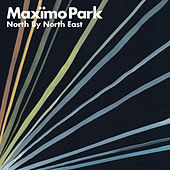 North By North East by Maximo Park