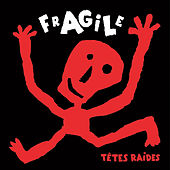 Fragile by Têtes Raides