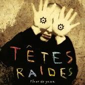 Fleur de yeux by Têtes Raides