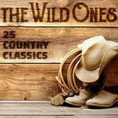 The Wild Ones - 25 Country Classics de Various Artists