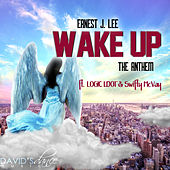 Wake up (The Anthem) von Ernest J. Lee