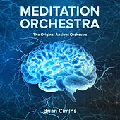 Meditation Orchestra the Original Ancient Orchestra by Brian Cimins