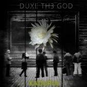 Kadupul von Duxe Th3 God