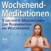 Wochenend-Meditationen - 5 geführte Meditationen zur Regeneration am Wochenende von Torsten Abrolat
