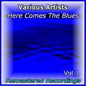 Here Comes the Blues Vol. 1 by Various Artists