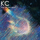 For the Time Being by KC (Trance)