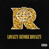 Loyalty Before Royalty by Various Artists