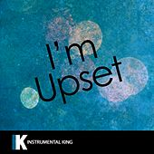 I'm Upset (In the Style of Drake) [Karaoke Version] - Single by Instrumental King