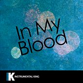 In My Blood (In the Style of Shawn Mendes) [Karaoke Version] - Single by Instrumental King