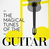 The Magical Tunes of the Guitar by Various Artists