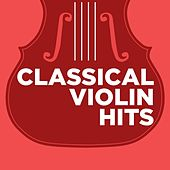 Classical Violin Hits von Various Artists