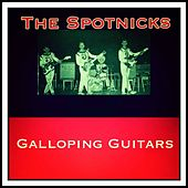 Galloping Guitars de The Spotnicks