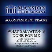 What Salvation's Done for Me by Mansion Accompaniment Tracks