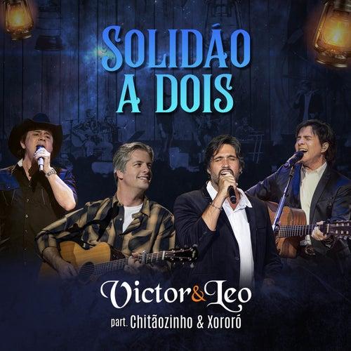 Solidão a Dois (Ao Vivo) de Victor & Leo