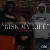 Risk My Lifez (feat. Cash Click Boog & Rockin Rolla) von Moneybagz Buzz