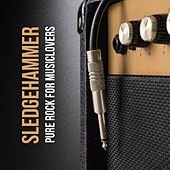 Sledgehammer: Pure Rock for Musiclovers by Various Artists