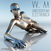 Underground Electronica by Various Artists