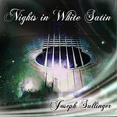 Nights in White Satin de Joseph Sullinger