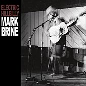 Electric Hillbilly di Mark Brine