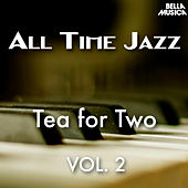 All Time Jazz: Tea for Two, Vol. 2 by Various Artists