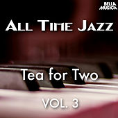 All Time Jazz: Tea for Two, Vol. 3 by Various Artists