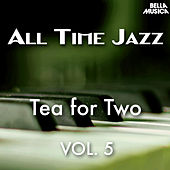 All Time Jazz: Tea for Two, Vol. 5 by Various Artists