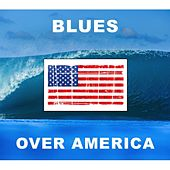 Blues Over America von Various Artists