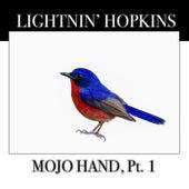 Mojo Hand, Pt. 1 by Lightnin' Hopkins