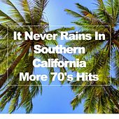 It Never Rains in Southern California: More '70s Hits de Various Artists