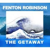 The Getaway by Fenton Robinson