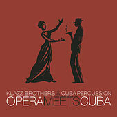 Opera Meets Cuba by Klazzbrothers