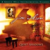 Quiet Shadows by Jim Wilson