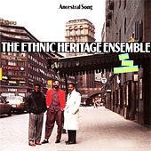 Ancestral Song (Live) by Ethnic Heritage Ensemble