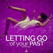 Letting Go of Your Past (Guided Meditation) [feat. Jess Shepherd] by Rising Higher Meditation