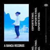 Esporte Fino de A Banca Records