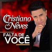 Falta de Você by Cristiano Neves