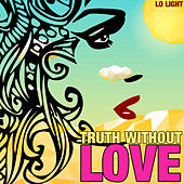 Truth Without Love by Giacomo Bondi