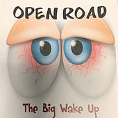 The Big Wake Up by Open Road