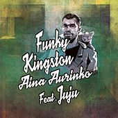 Aina aurinko by Funky Kingston